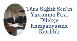 Türk Sağlık Sen'in Yıpranma Payı Dilekçe Kampanyasına Katıldık