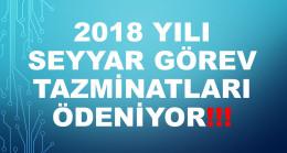 2018 Yılı Seyyar Görev Tazminatları Ödeniyor