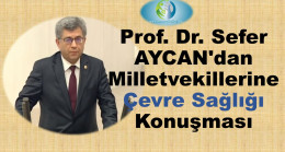 Prof. Dr. Sefer Aycan'dan Milletvekillerine Çevre Sağlığı Konuşması