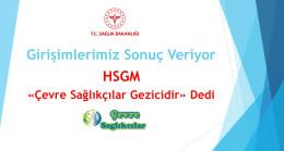 """HSGM """"Çevre Sağlıkçılar Gezicidir"""" Dedi"""