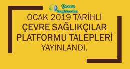 Ocak 2019 Tarihli Çevre Sağlıkçılar Platformu Talepleri Yayınlandı.