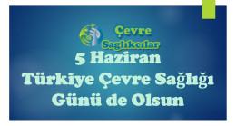 5 Haziran Türkiye Çevre Sağlığı Günü de Olsun
