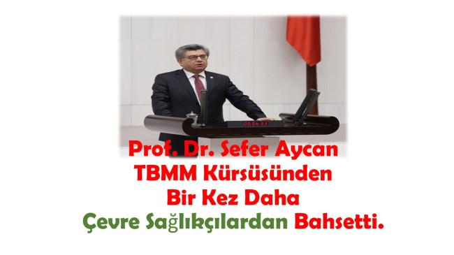 Prof. Dr. Sefer Aycan TBMM Kürsüsünden Bir Kez Daha Çevre Sağlıkçılardan Bahsetti.