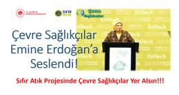 Çevre Sağlıkçılar Emine Erdoğan'a Seslendi!