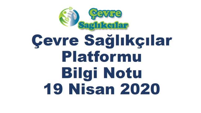 Çevre Sağlıkçılar Platformu Bilgi Notu  19 Nisan 2020